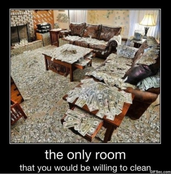 the only room that would be willing to clean Money Memes