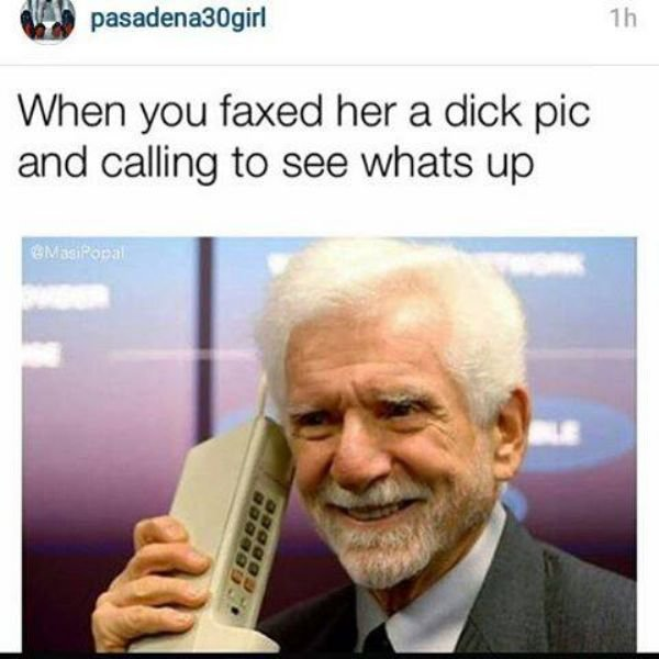 when you faxed her a dick pic Dank meme
