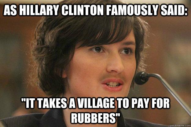 As hillary clinton famously said it takes Funny Hillary Clinton Meme