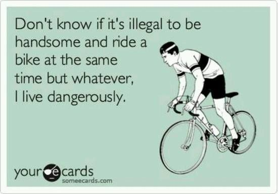Bike Meme Don't know if it's illegal to be handsome and ride