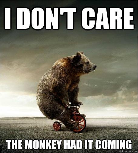 Bike Meme I don't care the monkey had it coming