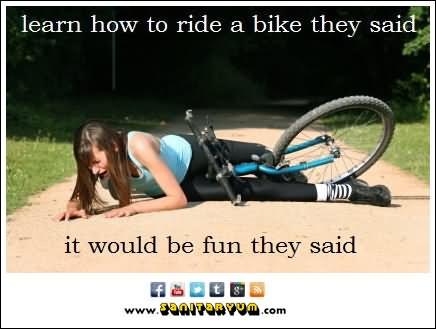 Bike Meme learn how to ride a bike they said it would be