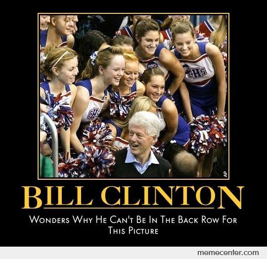 Bill clinton wonders why can't be in the Bill Clinton Meme