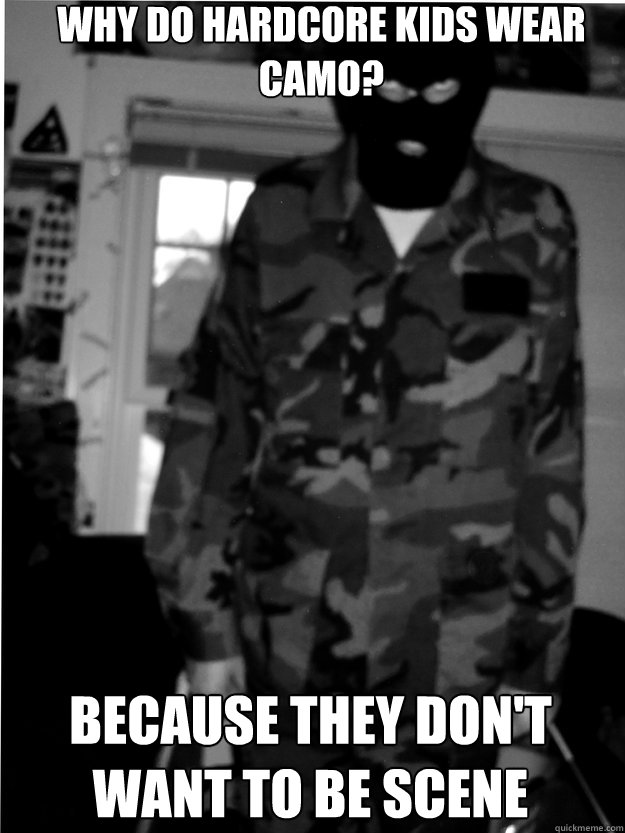 Camouflage Meme Because they don't want to be scene