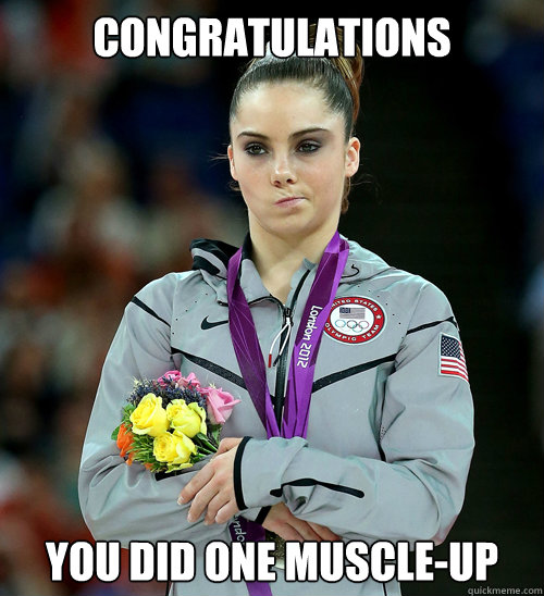 Congratulations you did one muscle up Muscle Meme