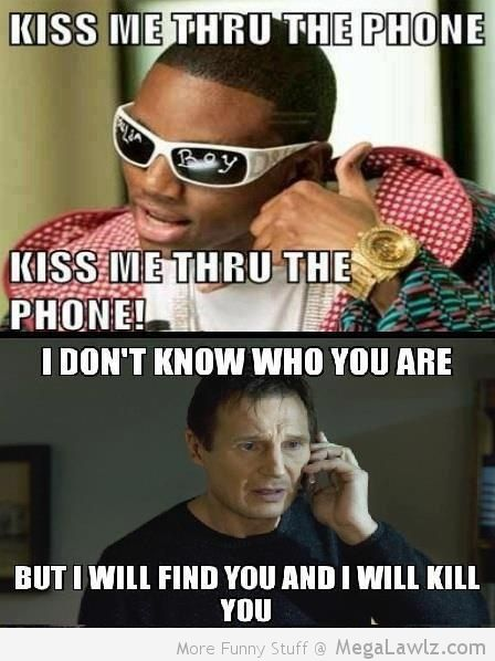 Cool Meme Kiss me thru the phone kiss me thru the phone