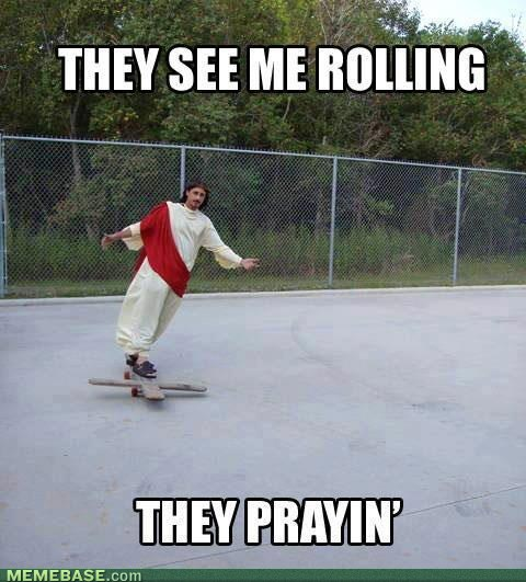 Cool Meme they see me rolling they prayin