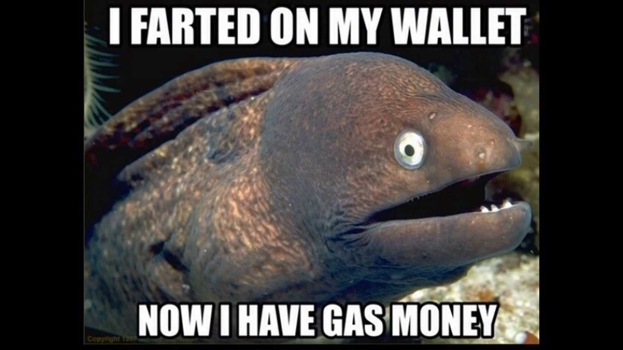 Cool Memes I farted on my wallet now i have gas honey