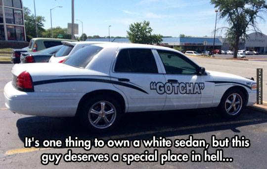 Cop Meme Its one thing to own a white sedaan but this