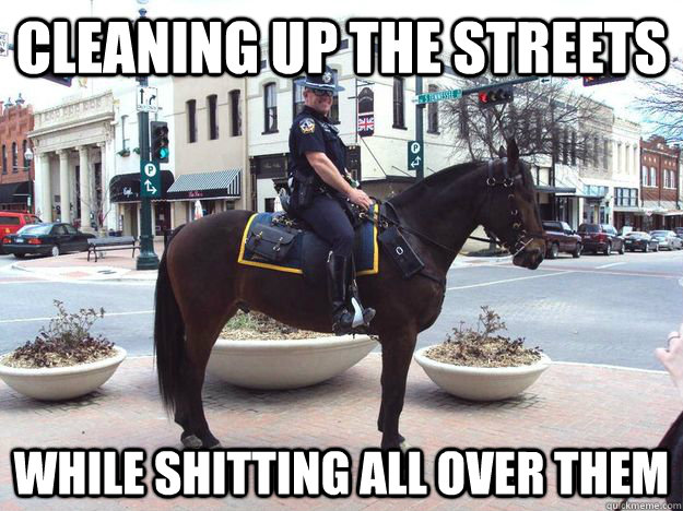 Cop Meme cleaning up the streets while shitting all