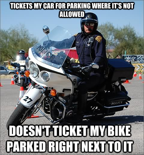 Cop Meme tickets my car for parking where its not allowed doesn't ticket