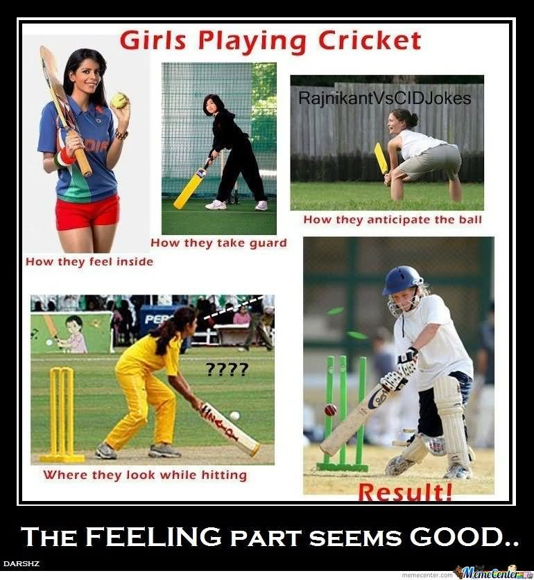 Cricket Memes Girls playing cricket how they take guard how they feel inside