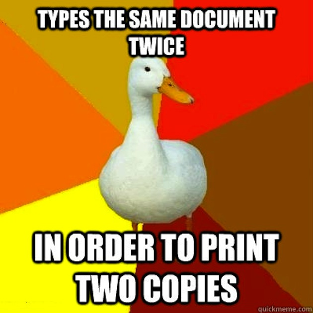 Duck Memes Types the same document twice in order to print two