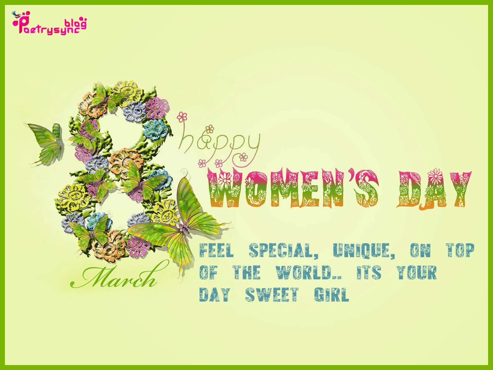 Feel Special Unique On Top Of The World Its Your Day Sweet Girl Happy Women's Day