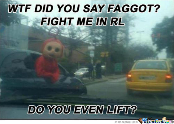 Fight Meme Wtf did you say faggot fight me in rl