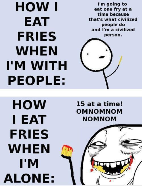 Food Meme How i eat fries when im with people how i eat