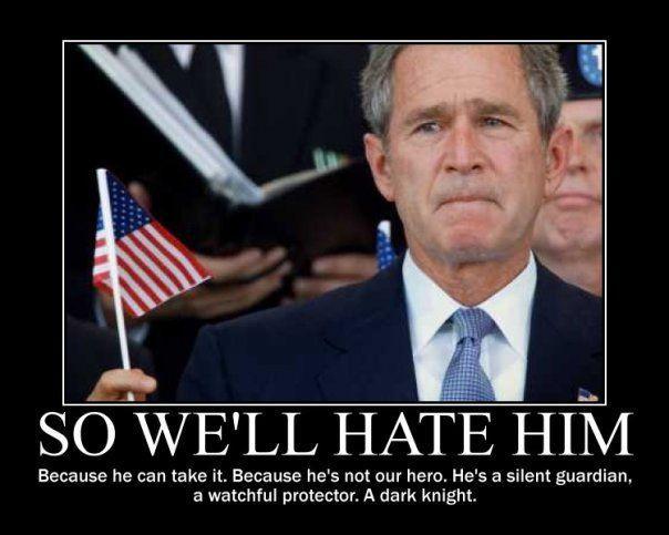 George Bush Meme So we'll hate him