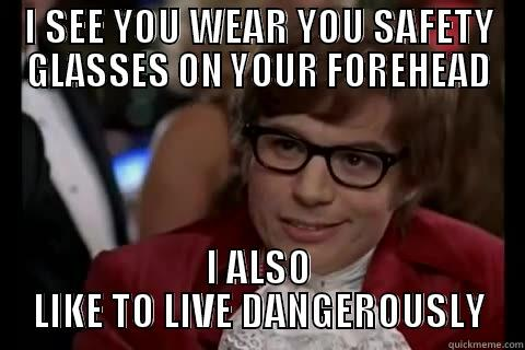 Glasses Memes i see you wear you safety glasses