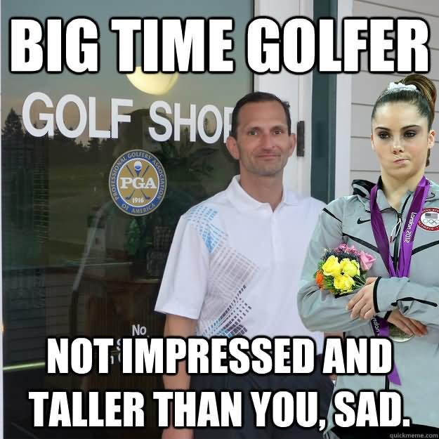 Golf Meme big time golfer not impressed and