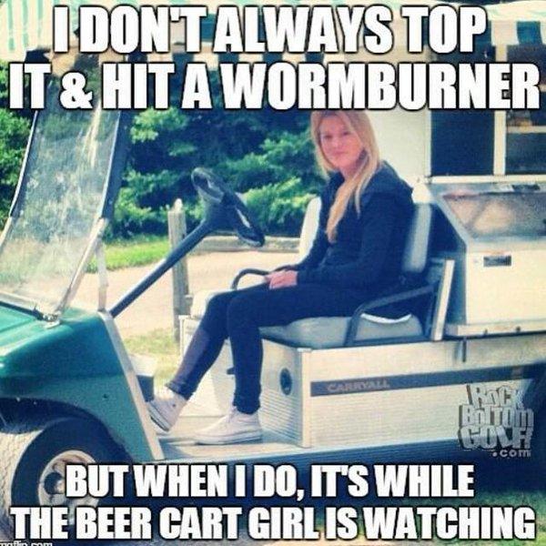 Golf Meme i don't always top it hit