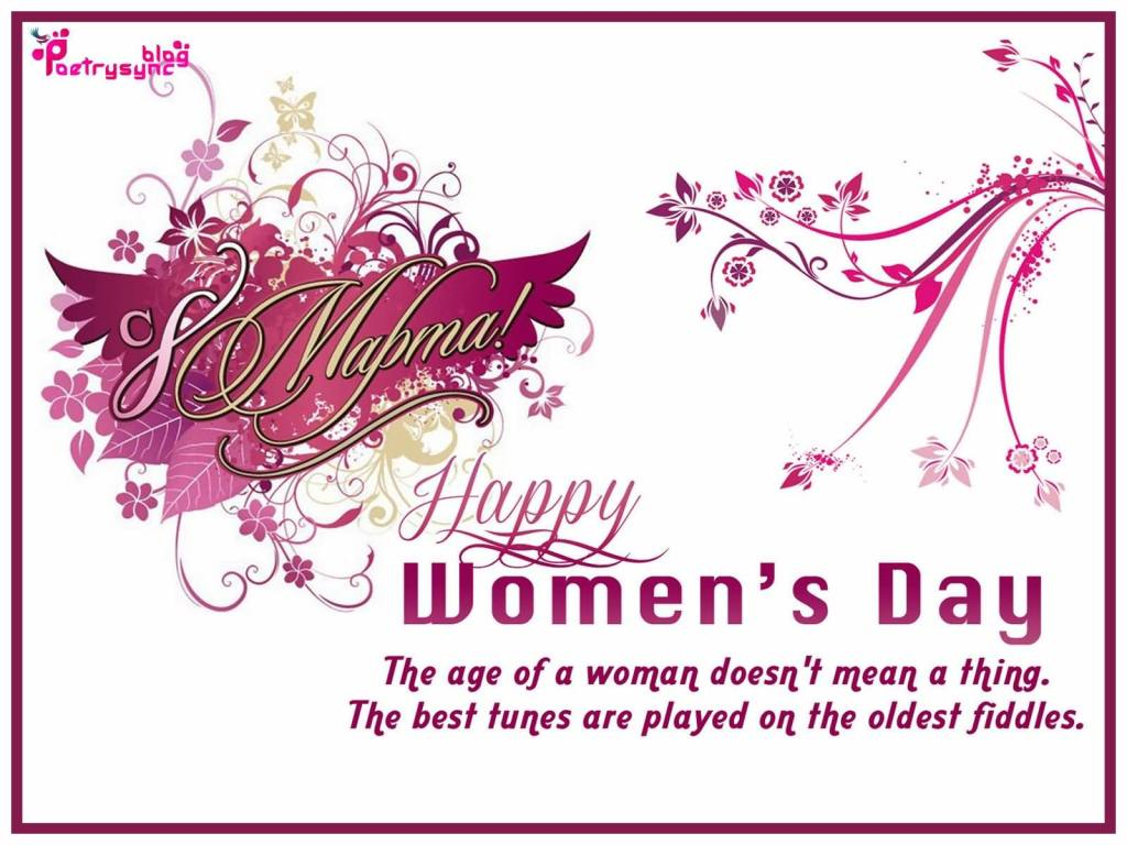Happy Women's Day The Age Of A Women Doesn't Mean A thing The Best Tunes Are Played