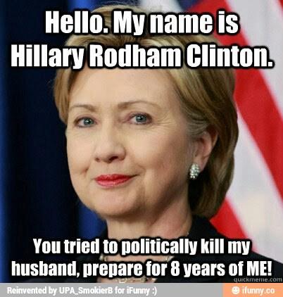 Hello my name is hillary rodham clinton you tried Funny Hillary Clinton Meme