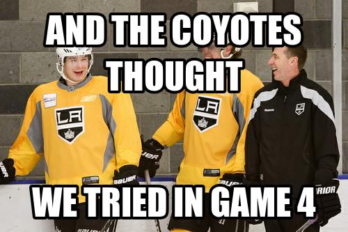 Hockey Memes And the coyotes thought we tried in game 4