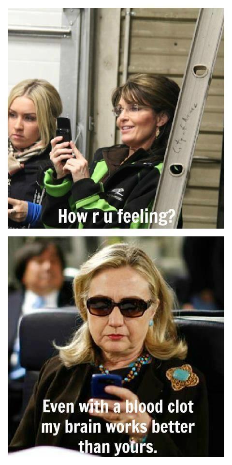 How r u feeling even with a blood clot my brain Funny Hillary Clinton Meme