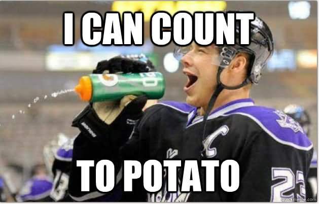 I Can count to potato Hockey Meme