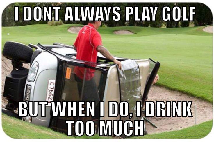 I don't always play golf but when Golf Meme