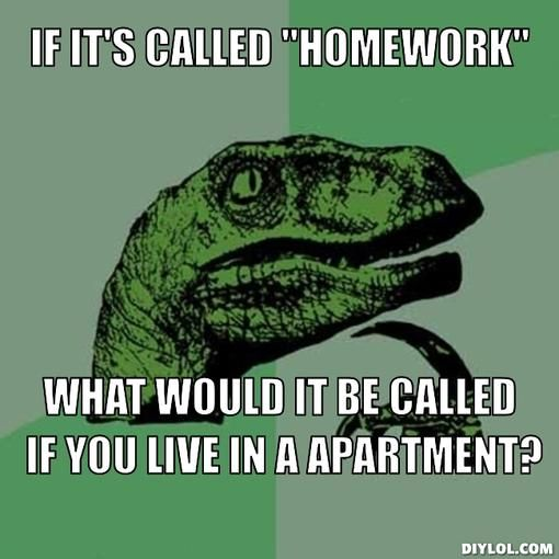 If it s called homework what would it be called Homework Meme