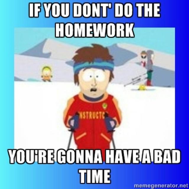 If you don't do the homework Meme