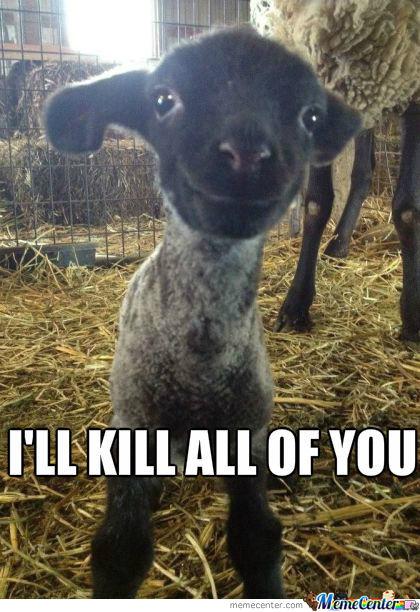 I'll kill all of you Goat Meme