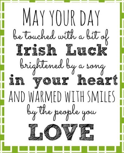 In Your Heart And Warmed With Smiles By The People You Love St. Patrick's Day