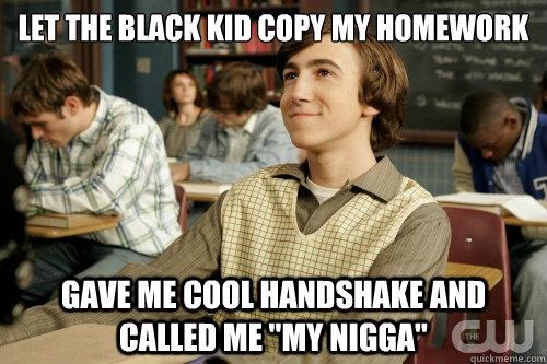 Let the black kid copy my homework Meme