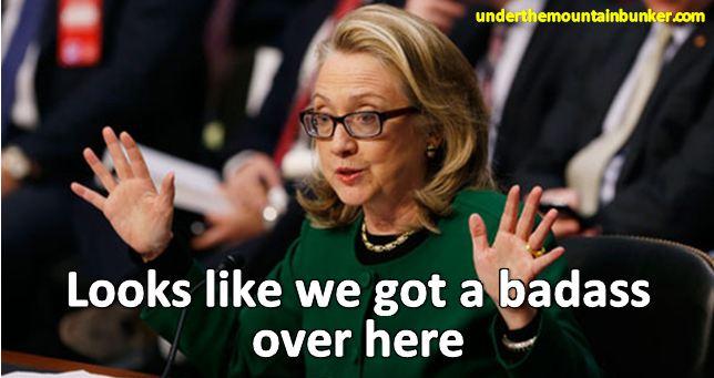 Looks like we got a badass over here Hillary Clinton Meme
