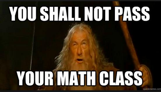 Math Memes You shall not pass your math class