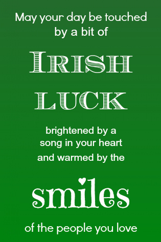 May Your Day Be Touched By A Bit Of Irish Luck Happy St. Patrick's Day