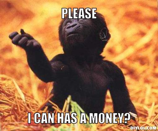 Monkey Meme Please i can has a money
