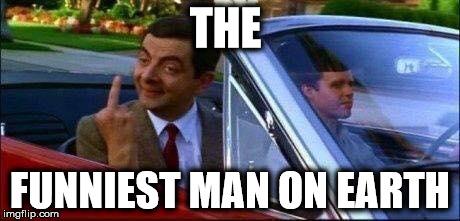 Mr Bean Meme The funniest man on earth