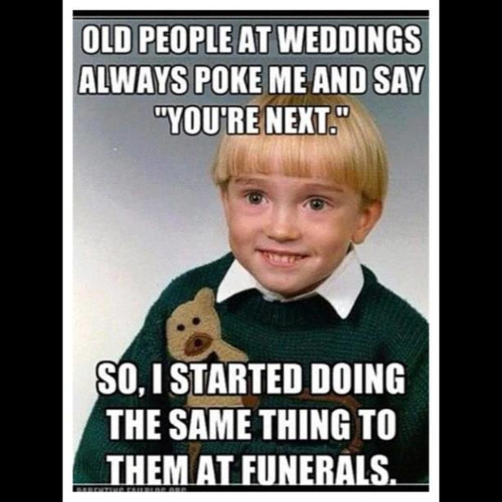 Old people at weddings always poke me and say Cool Memes