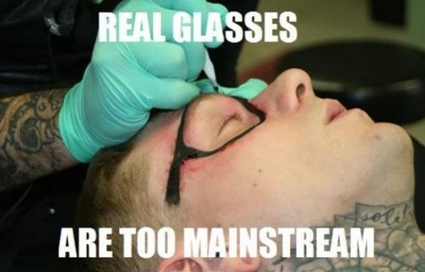 Real glasses are too mainstream Glasses Memes