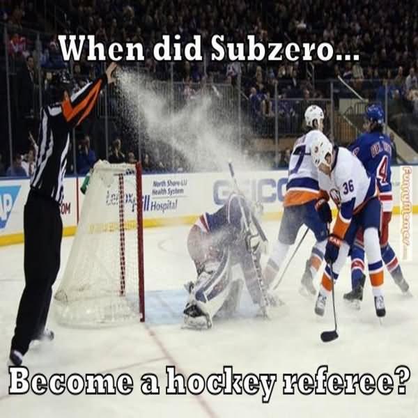 When did subzero become a hockey referee Hockey Memes