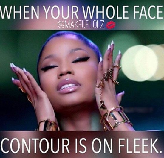 When your whole face contour is on fleek Make Up Meme