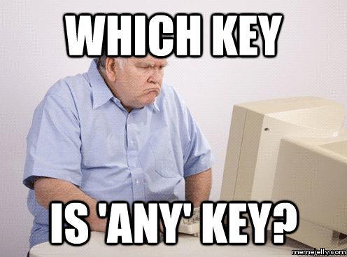 Which key is any key Computer Memes