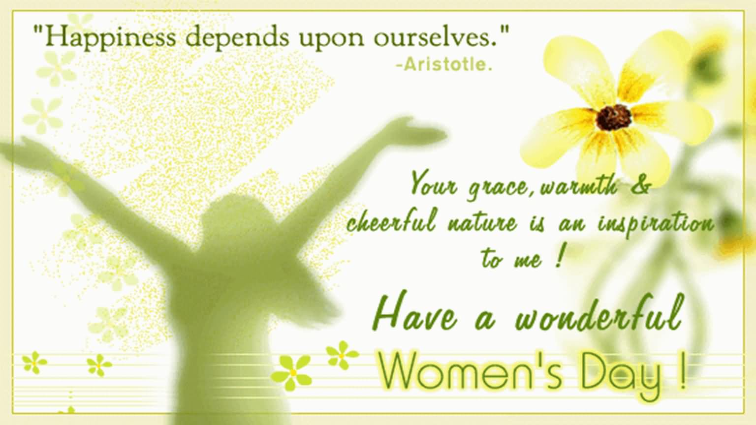 Your Grace Warmth And Cheerful Nature Is An Inspiration To me Have A Wonderful Women's Day