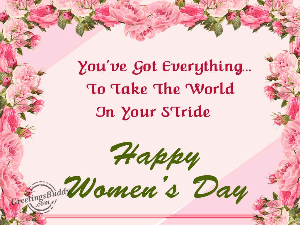 You've Got Everything To Take The World In your Stride Happy Women's Day Wishes Message Image