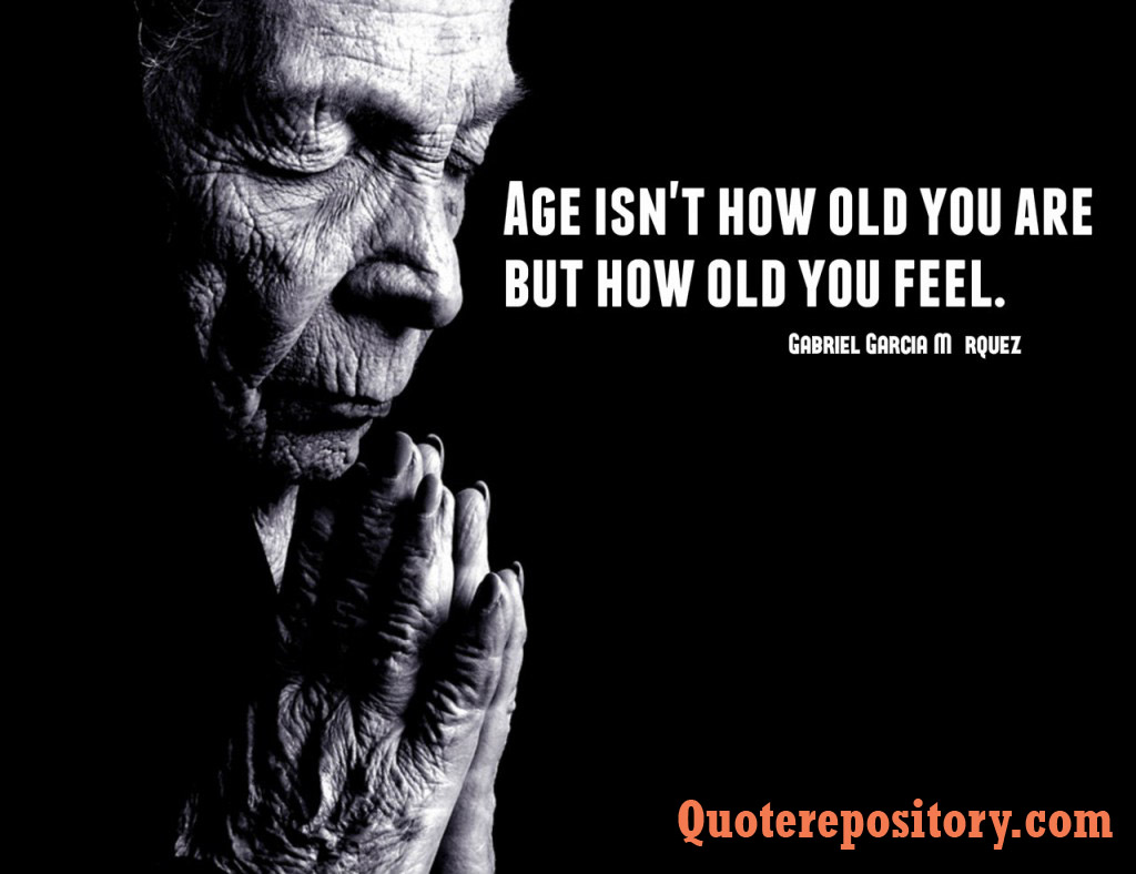 Age Quotes age isn't how old you are but how old you feel