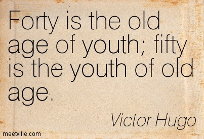 Age Quotes fortry is the old age of youth fifty is the