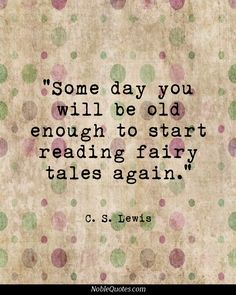 Age Quotes some day you will be old enough to start